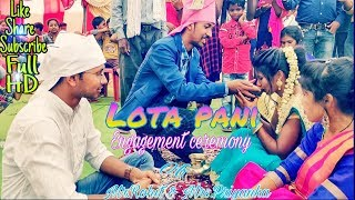 Lota pani ( a Traditional Culture ) of mine Mr. Rohit & Mrs. Priyanka//Engagement ceremony video HD