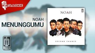NOAH - Menunggumu (Official Karaoke Video)