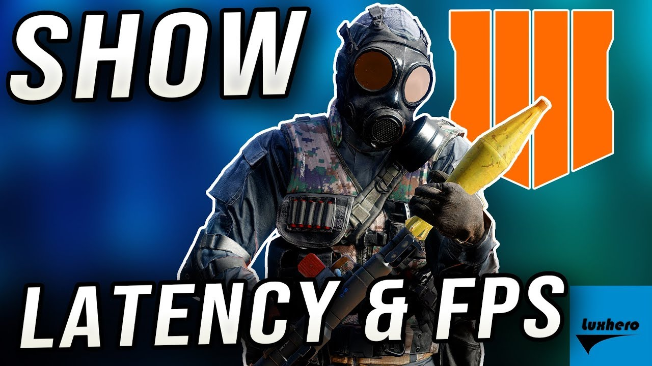 Black Ops 4 - How to Display Latency and FPS Counter