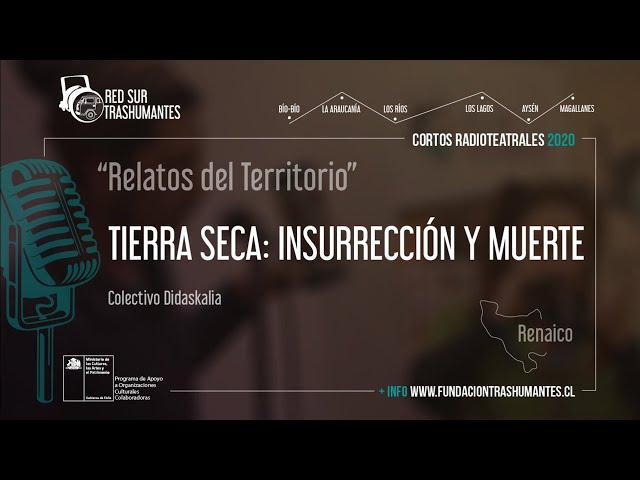 """Renaico: """"Tierra Seca: Insurrección y Muerte"""" – Colectivo Didaskalia"""