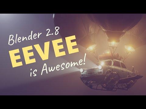 Blender 2.8 EEVEE is Awesome!