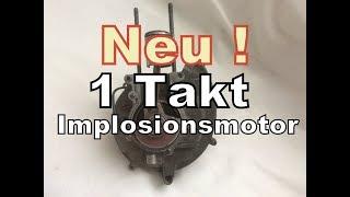 Neue Erfindung 1 Takt Motor Implosionsmotor.