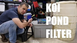 Koi Pond Filter How-To (Detailed)