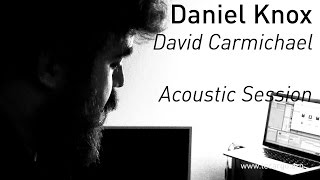 700 daniel knox david charmichael acoustic session
