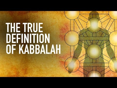 The True Definition Of Kabbalah