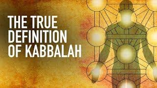 The True Definition of Kabbalah
