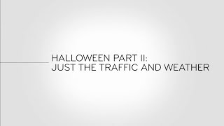 John Oliver: And now this - Halloween part 2: just the traffic and weather