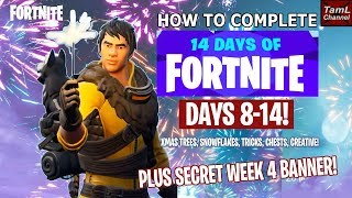 How to Complete LAST DAYS (8-14) of Xmas Challenges! + SECRET Week 4 Banner! (Fortnite)