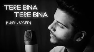 Gambar cover TERE BINA LAGTA NAHIN JIYA | KAL KISSNE DEKHA | UNPLUGGED COVER | SHARIQUE KHAN