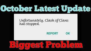 Clash of clans October Update Unfortunately Stopped Problem