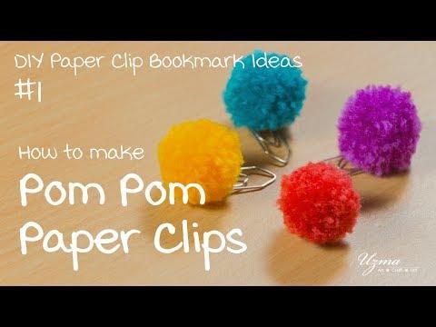 How to make Pom Pom Paper Clips | DIY Paper Clip Bookmark ideas #1