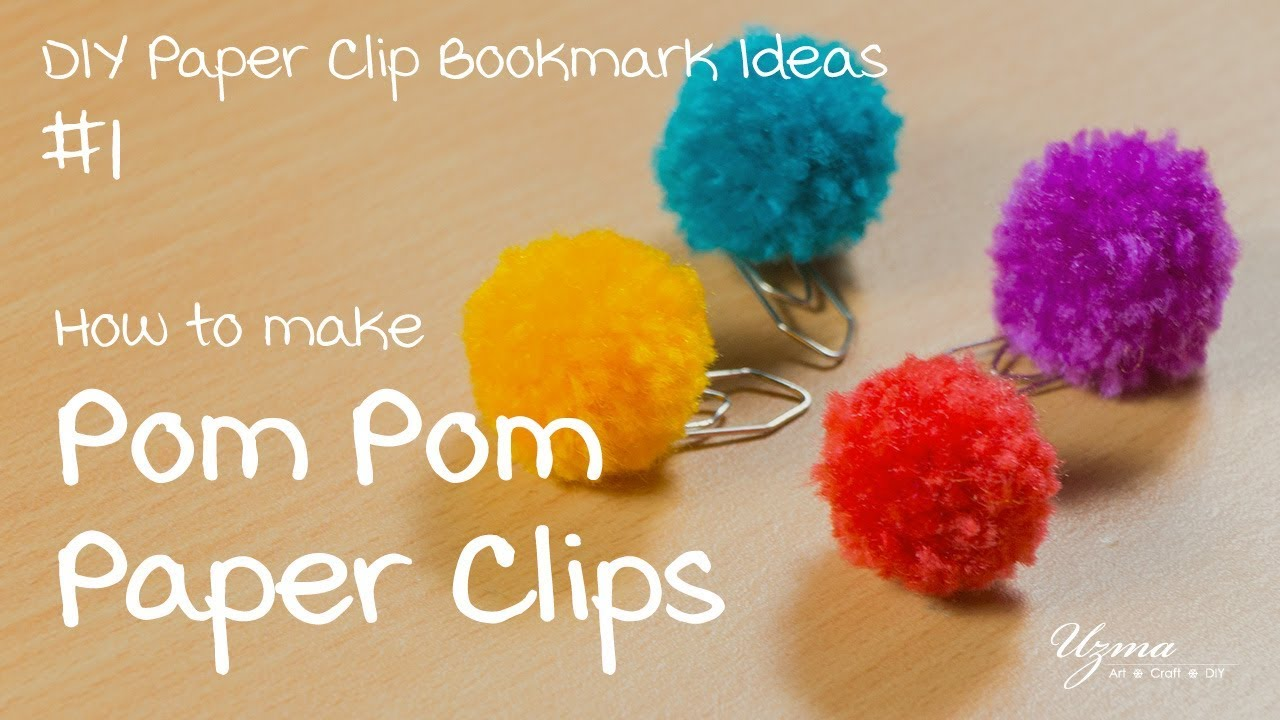 How To Make Pom Pom Paper Clips Diy Paper Clip Bookmark Ideas 1