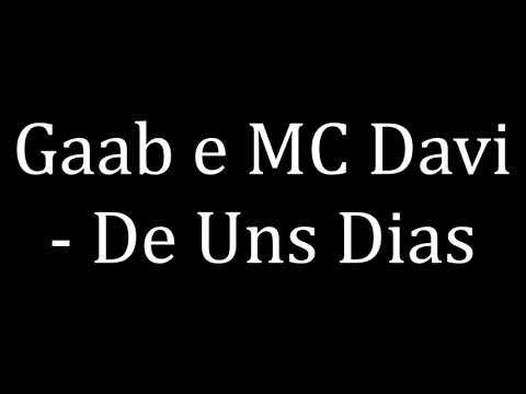 Free Download Gaab E Mc Davi - De Uns Dias (letras) Mp3 dan Mp4