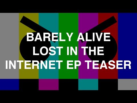 Barely Alive - Lost In The Internet EP Teaser