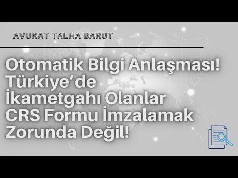 Otomatik Bilgi Anlaşması! Türkiye'de İkametgahı Olanlar CRS Formu İmzalamak Zorunda Değil!