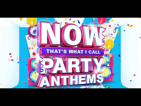 NOW That's What I Call Party Anthems | Now That's What I