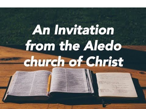 An Invitation From The Aledo Church Of Christ Youtube