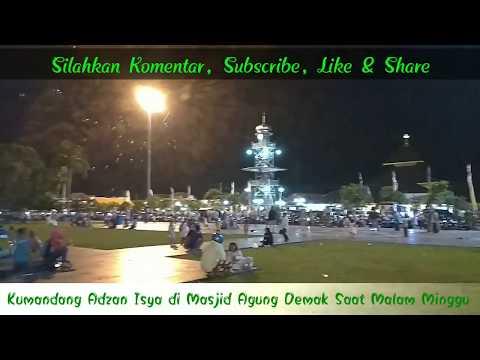 Kumandang Adzan Isya Masjid Agung Demak Saat Malam Minggu