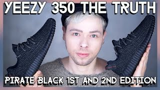 THE TRUTH about YEEZY 350 pirate black edition 1 and 2
