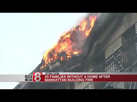20 families without a home after Manhattan building fire