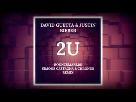 David Guetta ft. Justin Bieber - 2U (BounceMakers X Simone Castagna X Chronus Remix)