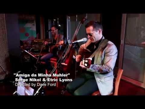 Amiga Da Minha Mulher - Seu Jorge cover by Serge Nikol & Etric Lyons Live