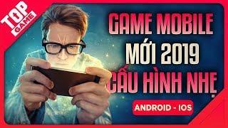 [Topgame] Top Game Mobile Mới Cấu Hình Thấp Hay Nhất 2019 | Offline – Online