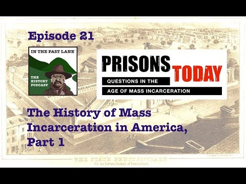 021 The History of Mass Incarceration in America - part 1