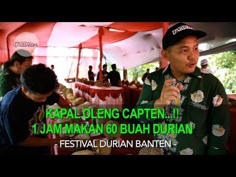 KAPAL OLENG CAPTEN....!!! 1 JAM MAKAN 60 BUAH DURIAN - FESTIVAL DURIAN BANTEN