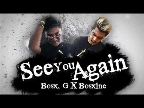 See You Again Bosx G X Bosx1ne Ex Battalion Music & Future Thug