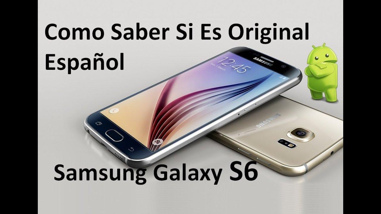 samsung galaxy s6 como saber si es original 100 espa ol