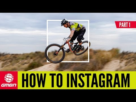 How To Get The Ultimate Instagram Photo   MTB Social Media Part 1