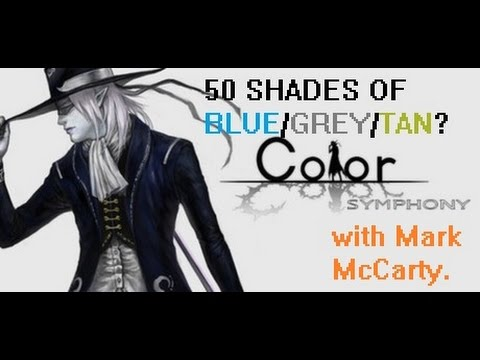50 SHADES OF BLUE/GREY/TAN? COLOR SYMPHONY with Mark McCarty