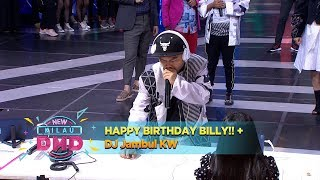 HAPPY BIRTHDAY BILLY!! + DJ Jambul KW - New Kilau DMD (16/1)