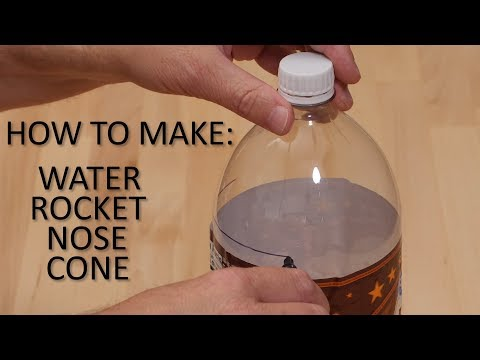 How To Make A Water Rocket Nose Cone Yielding Gentle Recovery