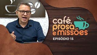 Café, Prosa e Missões | Episódio 15 | IPP TV