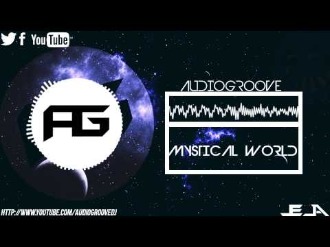 Audiogroove - Mystical World (Original Mix)