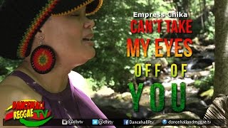 Empress Chika - Can't Take My Eyes Off Of You [Official Music Video] ▶Reggae 2016