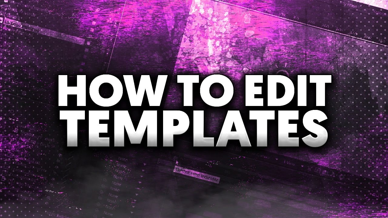 How To Edit Templates In Adobe After Effects Cc Youtube
