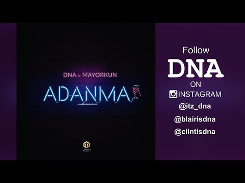 DNA - Adanma (feat. Mayorkun)[ Official Audio ]