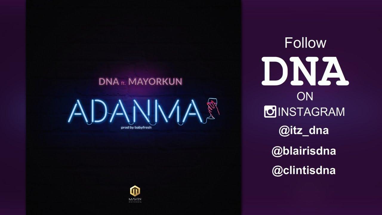 DNA Feat MAYORKUN - Adanma Lyrics | Afrika Lyrics (Music