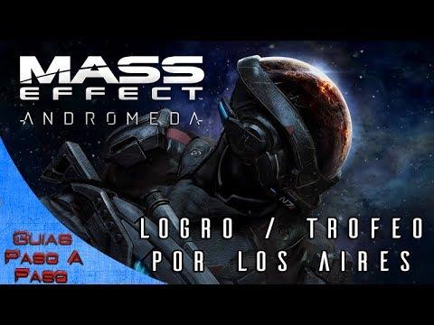 Mass Effect: Andromeda   Logro / Trofeo: Por los aires