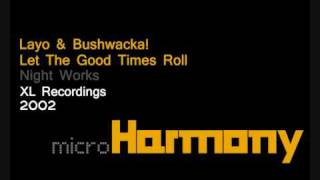 Layo & Bushwacka! - Let The Good Times Roll
