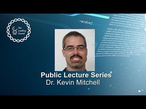 Public Lecture; Dr. Kevin Mitchell, Smurfit Institute of Genetics, Trinity College Dublin