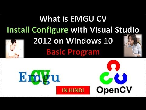What is EMGU CV Install Configure with Visual Studio 2012 on Windows 10 basic program IN HINDI