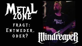 Metalzone fragt: Entweder, oder? # 1 Heute: Ens von MINDREAPER