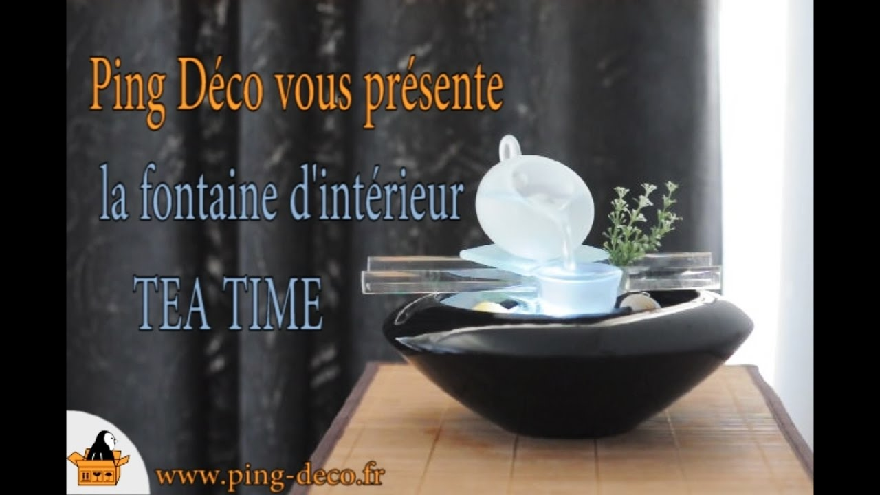 fontaine d 39 int rieur tea time disponible sur youtube. Black Bedroom Furniture Sets. Home Design Ideas