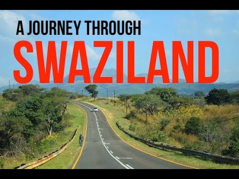 A Journey Through Swaziland (Now eSwatini)