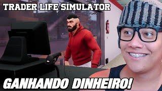 LUCRANDO COM O MERCADINHO - Trader Life Simulator #4