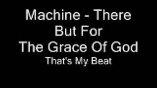 Machine - there but for the grace of god mp3
